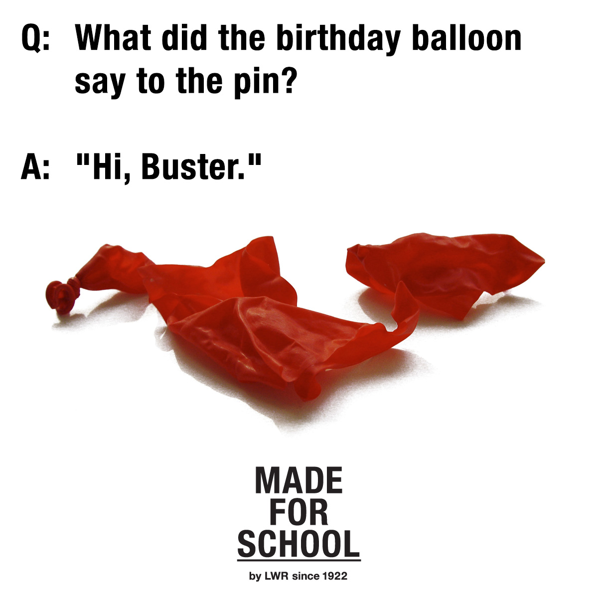 What did the Birthday Balloon say to the pin?